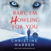 Baby, I'm Howling For You by  Christine Warren audiobook