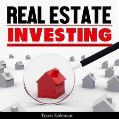 Real Estate Investing by Travis Goleman audiobook