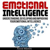 Emotional Intelligence by  Adam Brown audiobook