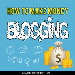 How To Make Money Blogging: Guide To Starting A Profitable Blog