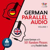 German Parallel Audio - Learn German with 501 Random Phrases using Parallel Audio - Volume 1 by  Lingo Jump audiobook