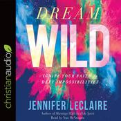 Dream Wild by  Jennifer LeClaire audiobook