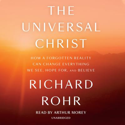 The Universal Christ by Richard Rohr audiobook