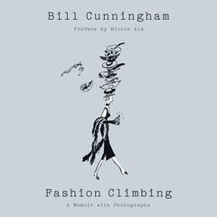 Fashion Climbing by Bill Cunningham audiobook