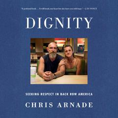 Dignity by Chris Arnade audiobook