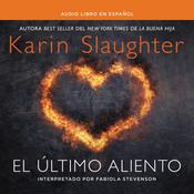 El último aliento by  Karin Slaughter audiobook