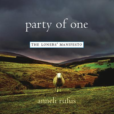 Party of One by Anneli Rufus audiobook