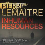 Inhuman Resources by  Pierre Lemaitre audiobook