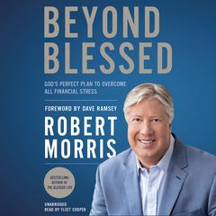 Beyond Blessed by Robert Morris audiobook
