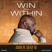 Win from Within by  John W. Gray III audiobook