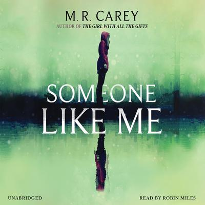 Someone Like Me by M. R. Carey audiobook