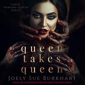 Queen Takes Queen by  Joely Sue Burkhart audiobook