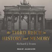 The Third Reich in History and Memory  by  Sir Richard J. Evans audiobook