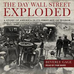 The Day Wall Street Exploded by Beverly Gage audiobook