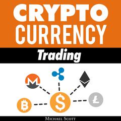 Cryptocurrency Trading by Michael Scott audiobook