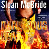 Dangerous Heat by  Sloan McBride audiobook