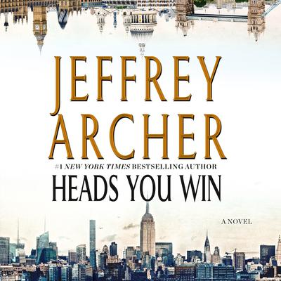 Heads You Win by Jeffrey Archer audiobook