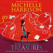 The Thirteen Treasures by  Michelle Harrison audiobook