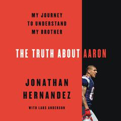 The Truth About Aaron by Jonathan Hernandez audiobook