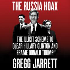 The Russia Hoax by Gregg Jarrett audiobook