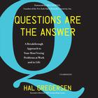 Questions Are the Answer by Hal Gregersen