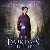 The Dark Days of Deceit by  Alison Goodman audiobook