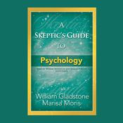 A Skeptic's Guide to Psychology by  Marisa P. Moris audiobook