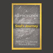 A Skeptic's Guide to the Soul's Journey by  Marisa P. Moris audiobook