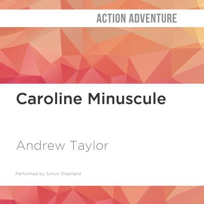 Caroline Minuscule by Andrew Taylor audiobook