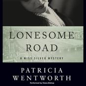 Lonesome Road by  Patricia Wentworth audiobook
