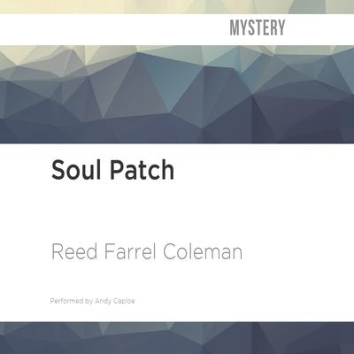 Soul Patch by Reed Farrel Coleman audiobook