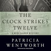 The Clock Strikes Twelve by  Patricia Wentworth audiobook