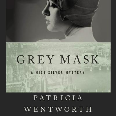 Grey Mask by Patricia Wentworth audiobook