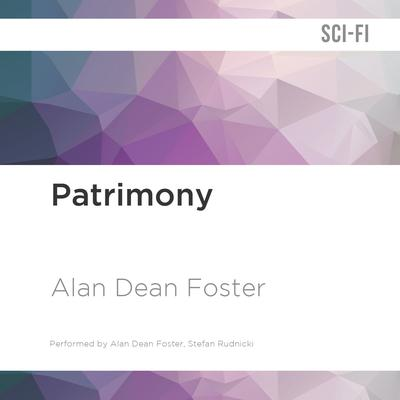 Patrimony by Alan Dean Foster audiobook