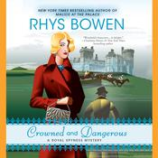 Crowned and Dangerous by  Rhys Bowen audiobook