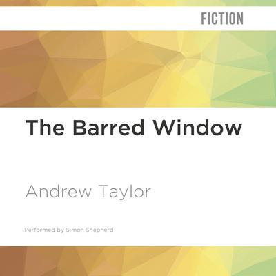 The Barred Window by Andrew Taylor audiobook