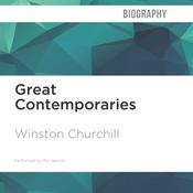 Great Contemporaries by  Sir Winston Churchill audiobook