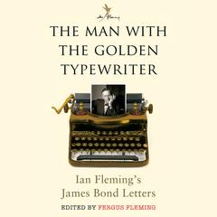 The Man with the Golden Typewriter by Ian Fleming audiobook