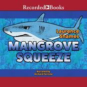 Mangrove Squeeze by  Laurence Shames audiobook