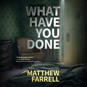 What Have You Done by  Matthew Farrell audiobook