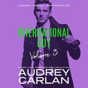 International Guy: London, Berlin, Washington DC by  Audrey Carlan audiobook
