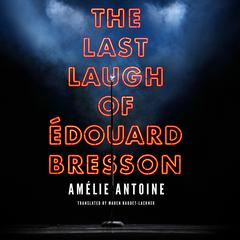 The Last Laugh of Édouard Bresson by Amélie Antoine audiobook