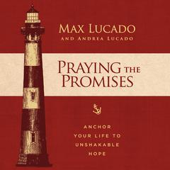 Praying the Promises by Max Lucado audiobook