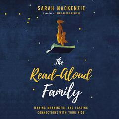 The Read-Aloud Family by Sarah Mackenzie audiobook