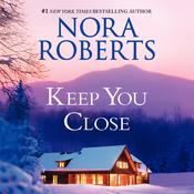 Keep You Close by  Nora Roberts audiobook