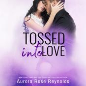 Tossed Into Love by  Aurora Rose Reynolds audiobook