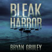Bleak Harbor by  Bryan Gruley audiobook