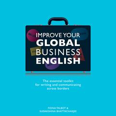 Improve Your Global Business English by Fiona Talbot audiobook