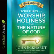 Scriptures for Worship, Holiness, and the Nature of God by  John Eckhardt audiobook