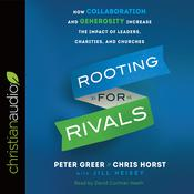 Rooting for Rivals by  Peter Greer audiobook